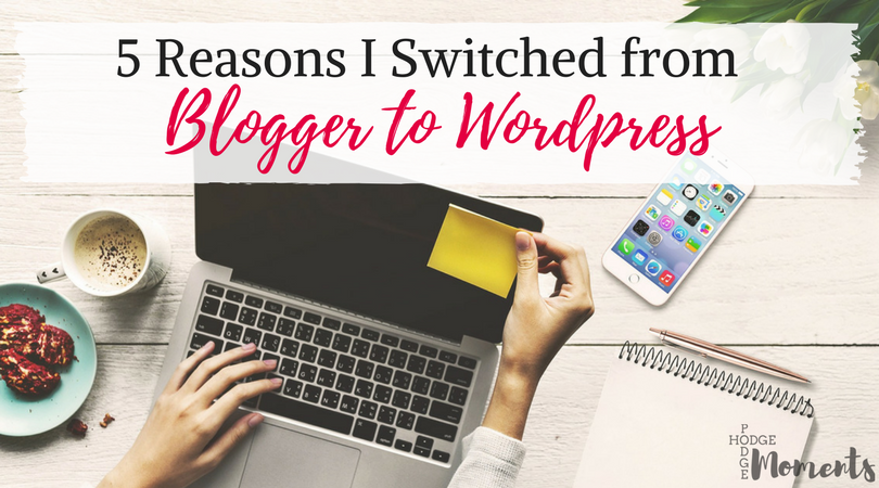Five Reasons I Switched from Blogger to WordPress