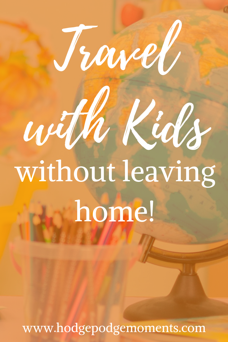 Great ideas that will help you travel with kids without ever leaving the house!