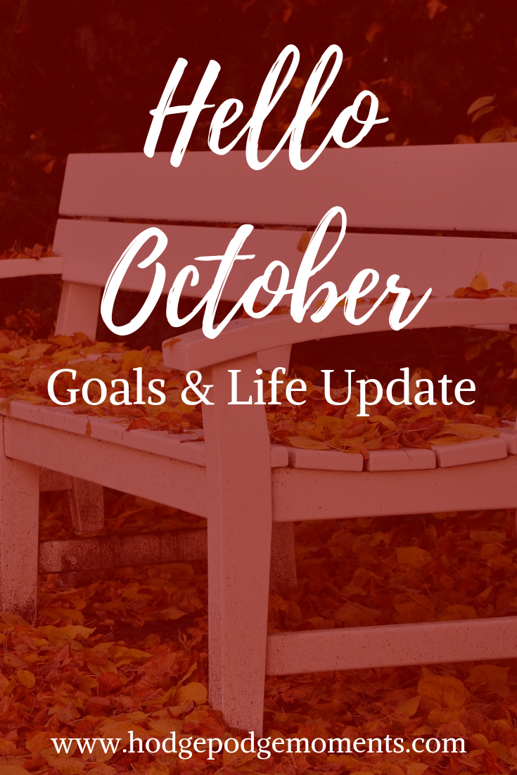 Sharing goals and a life update for October.