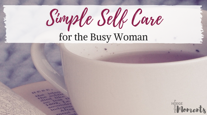 Simple Self Care for the Busy Woman