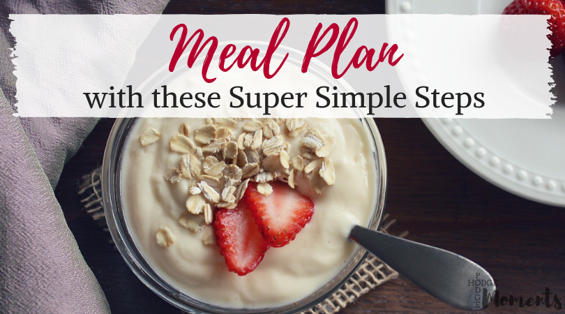How to Meal Plan in 17 Super Simple Steps