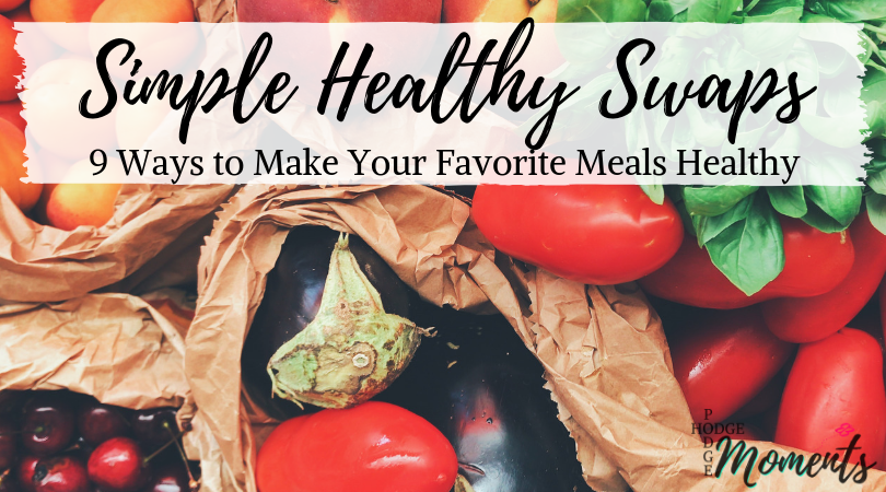 9 Ways to Make Your Favourite Meals Healthy