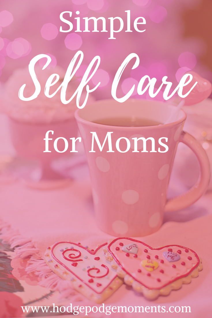 Simple self care ideas to help you take care of yourself as a mom.