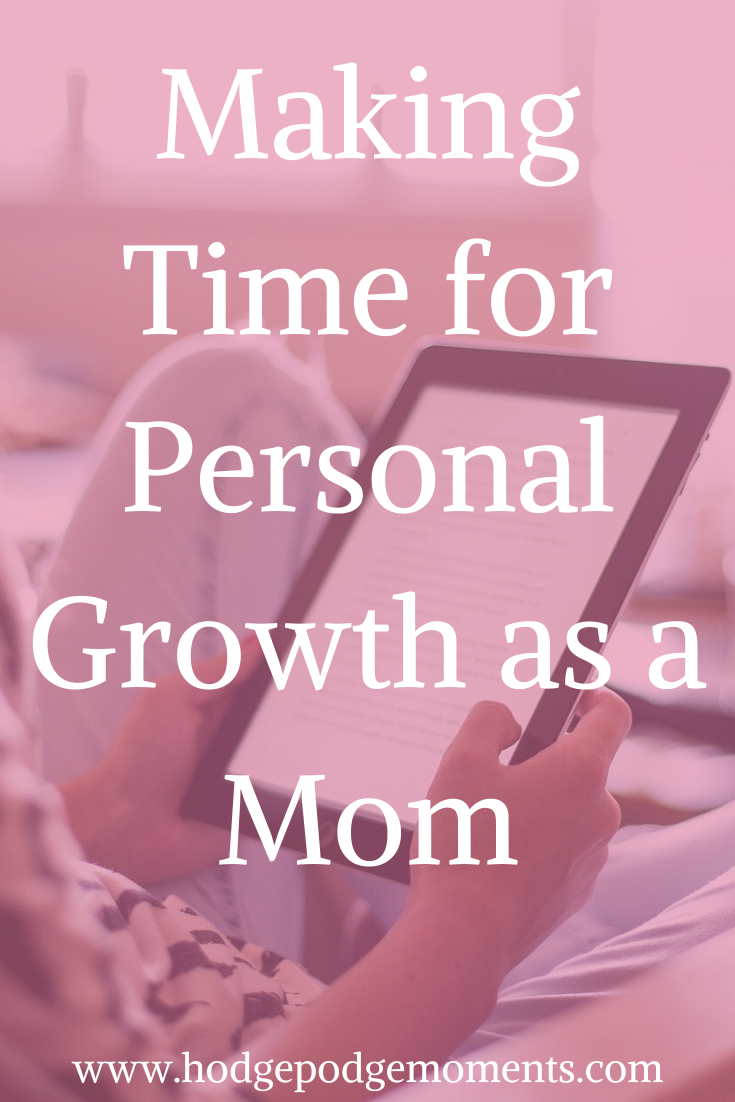 Making time for personal growth and development as a mom can be challenging. This post gives a few simple ways to make it happen.
