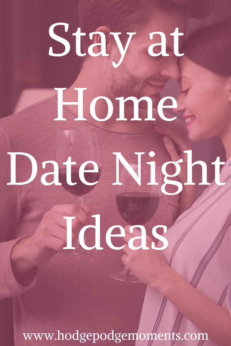 Can't get out of the house for a date night? Why not try staying at home for one? Check out this list of stay at home date night ideas to help you plan the perfect night!