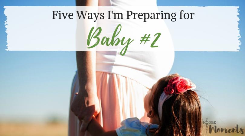 Five Ways I'm Preparing for Baby #2