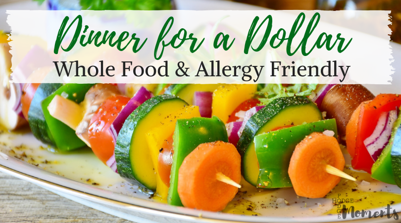 Use these tips to put dinner on the table for just a dollar a person! Your meals will also be whole food and allergy friendly!